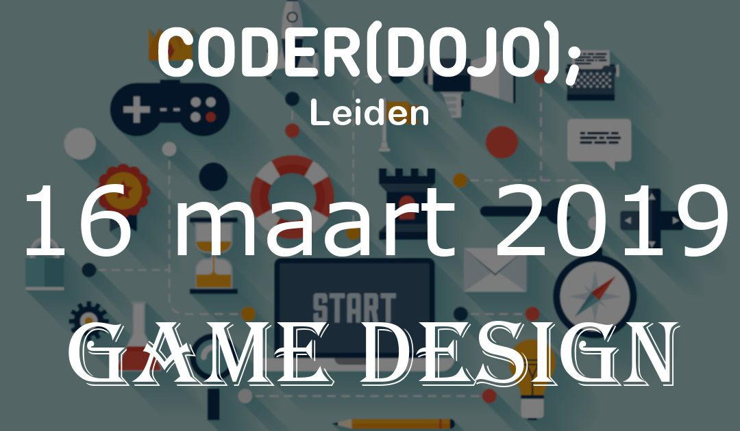 CoderDojo Leiden #58 | Game Design | 16 maart 2019
