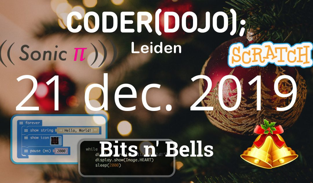 CoderDojo Leiden #66 – Bits en Bells – 21 december 2019