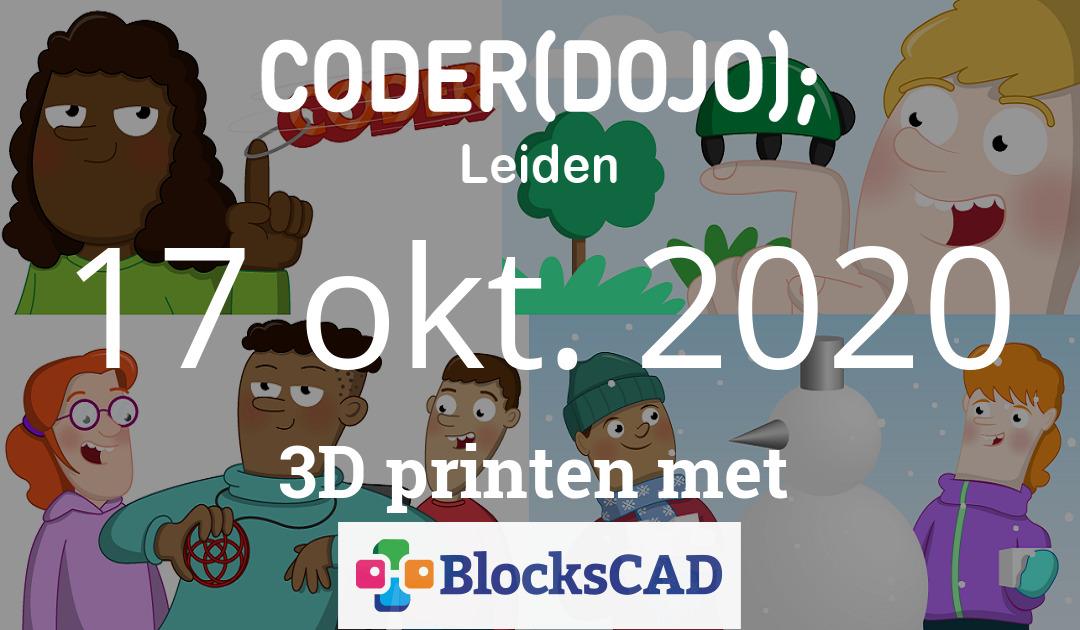 CoderDojo Leiden #72 | 3D printen met BlocksCAD | 17 oktober 2020