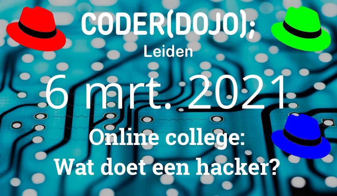 CoderDojo Leiden Online college | Wat doet een hacker?